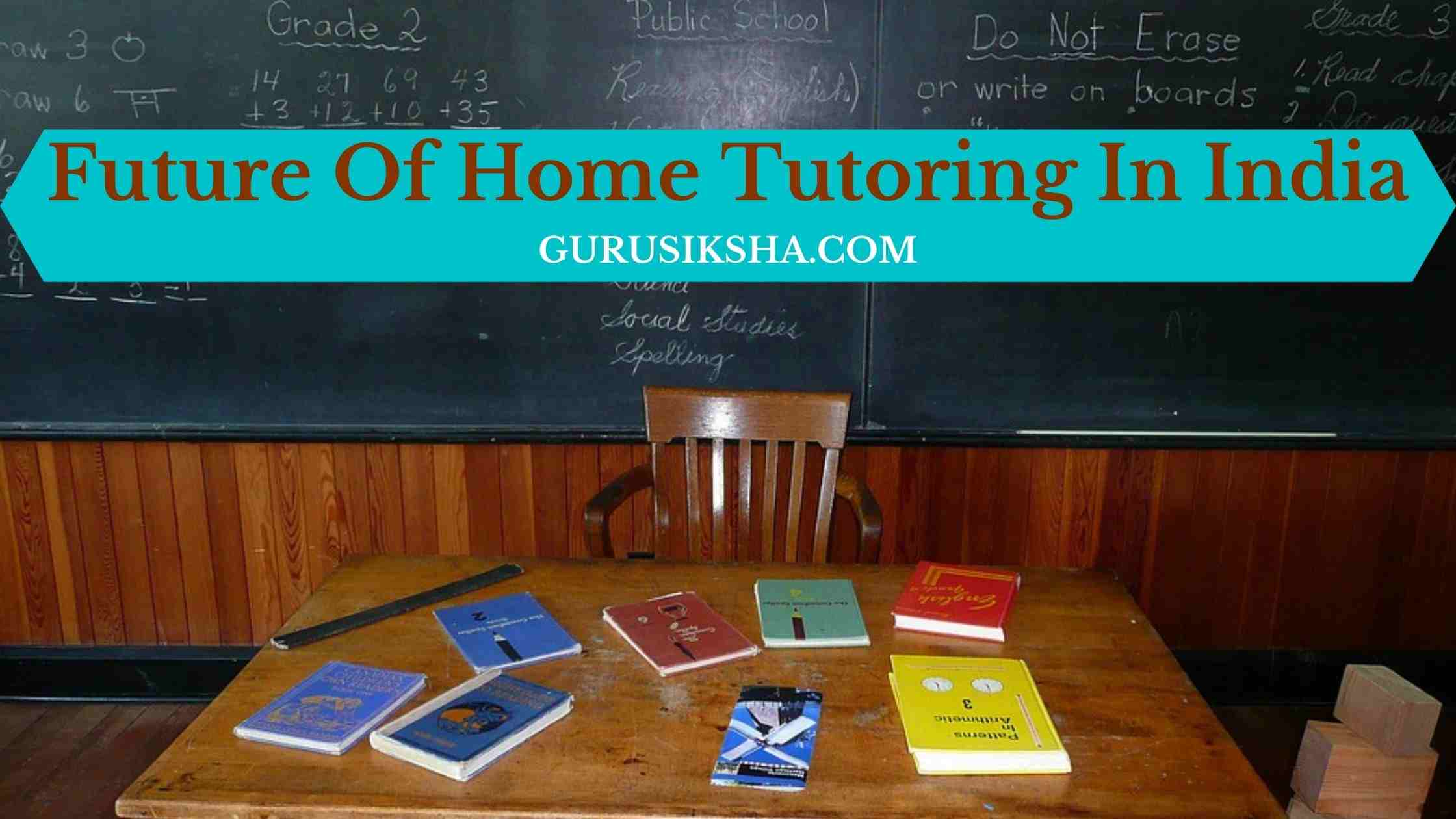 Future Of Home Tuition Jobs In India