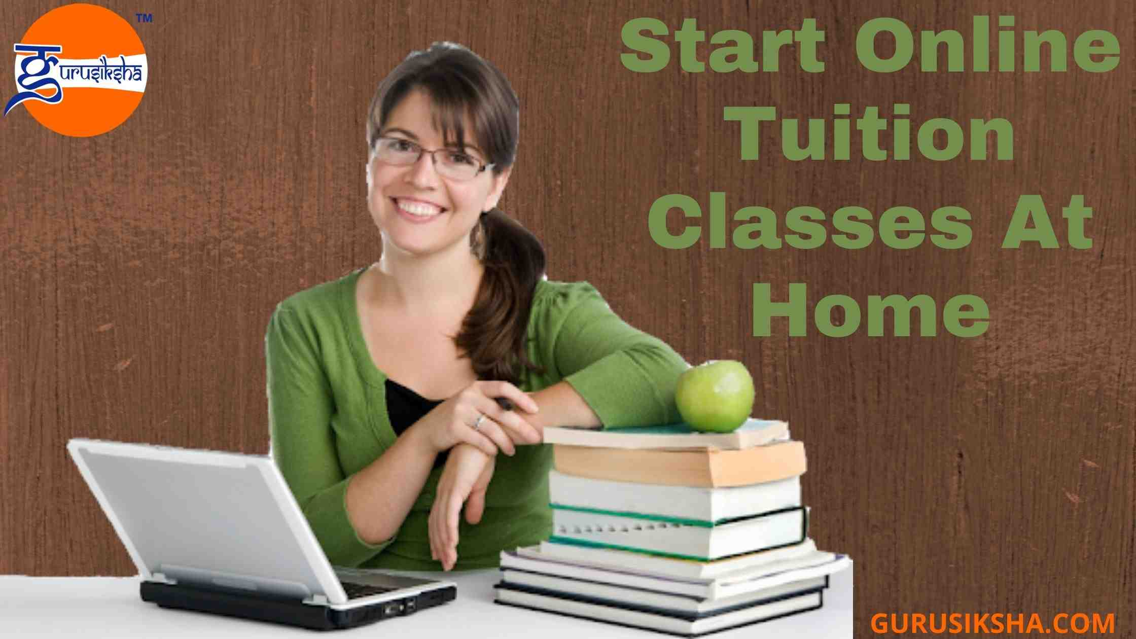 How To Start Online Tuition Classes At Home