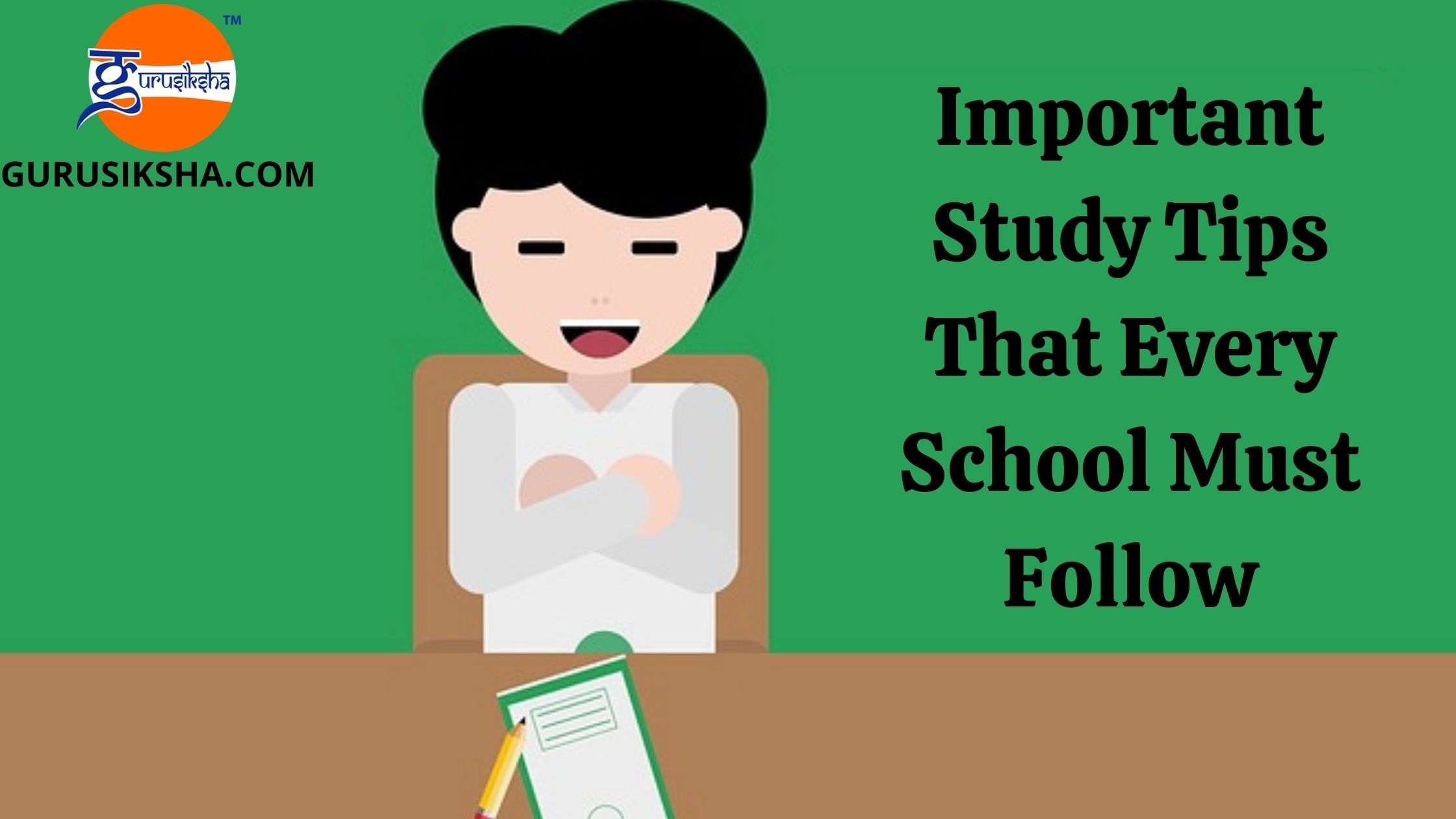 6 Most Important Study Tips That Every School Must Follow