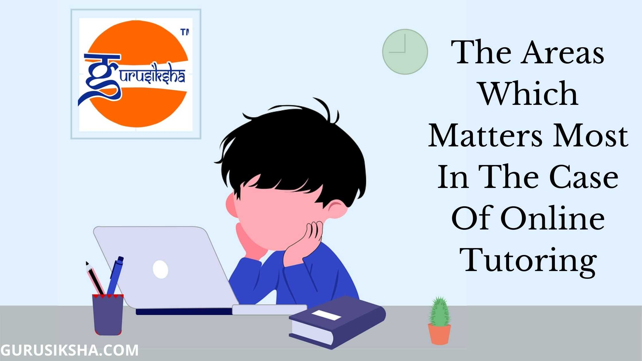 Factors Of The Area Which Matters Most In The Case Of Online Tuition Job In India