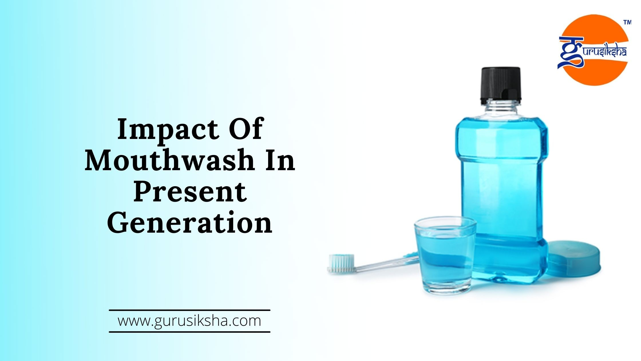 Impact Of Mouthwash In Present Generation